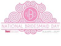 National Bridesmaid Day